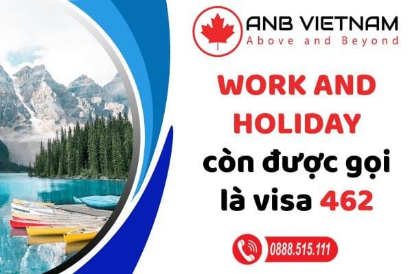 Work and Holiday còn được gọi là visa 462