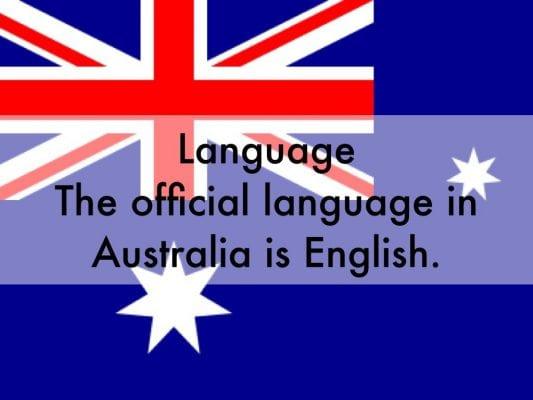 Ngôn ngữ chính của nước Úc là tiếng Anh